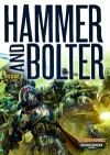 Hammer and Bolter: Issue 5 - Christian Dunn, Ben Counter, Sarah Cawkwell, Chris Wraight, C.L. Werner, Rob   Sanders