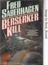 Berserker Kill  - Fred Saberhagen