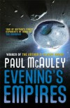 Evening's Empires (Quiet War 3) - Paul J. McAuley