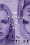 The Backstory to Think Twice: A Special Bonus - Lisa Scottoline