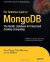The Definitive Guide to MongoDB: The NoSQL Database for Cloud and Desktop Computing - Eelco Plugge, Tim Hawkins, Peter Membrey