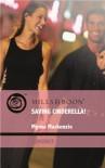 Saving Cinderella! (Mills & Boon Romance) - Myrna MacKenzie