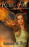 Rule of Fire (Rise of the Fifth Order) - Autumn M. Birt