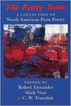 The Party Train: A Collection of North American Prose Poetry - Robert  Alexander, Mark Vinz, C.W. Truesdale