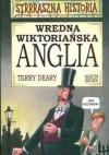 Wredna wiktoriańska Anglia - Terry Deary