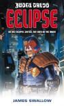 Judge Dredd #4: Eclipse - James Swallow