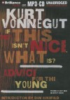 If This Isn't Nice, What Is?: Advice for the Young - Scott Brick, Kevin T. Collins, Kurt Vonnegut