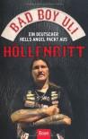 Höllenritt: Ein deutscher Hells Angel packt aus - Bad Boy Uli