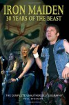 Iron Maiden: 30 Years of the Beast: The Complete Unauthorised Biography - Paul Stenning