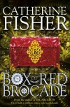 The Box of Red Brocade  - Catherine Fisher