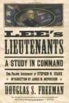 Lee's Lieutenants: A Study in Command - Douglas Southall Freeman