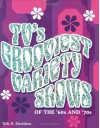 TV's Grooviest Variety Shows of the '60s and '70s - Telly R. Davidson