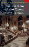 The Phantom of the Opera (Tales of Mystery & The Supernatural) - Gaston Leroux, David Stuart Davies
