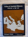 Atlas of Ancient History: 1700 B.C. to 565 A.D. - Micahel Grant
