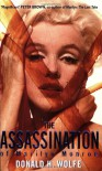 Assassination of Marilyn Monroe - Donald H. Wolfe