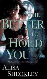 The Better to Hold You - Alisa Sheckley