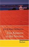 Das Knistern in den Sternen: Roman - Jón K Stefánsson