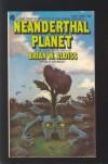 Neanderthal Planet - Brian W. Aldiss