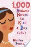 1,000 Reasons Never to Kiss a Boy - Martha Freeman