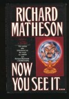 Now You See It-- - Richard Matheson