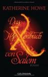 Das Hexenbuch Von Salem Roman - Katherine Howe, Judith Schwaab