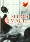 Blood Magic (Blood Magic, #1) - Tessa Gratton, Concepción Rodríguez González
