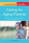 The Essential Guide to Caring for Aging Parents - Linda Colvin Rhodes