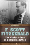 The Curious Case of Benjamin Button: Short Story - F. Scott Fitzgerald