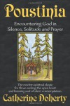 Poustinia: Encountering God in Silence, Solitude and Prayer (Madonna House Classics Vol.1) - Catherine de Hueck Doherty
