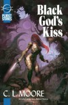 Black Gods Kiss (Planet Stories Library) - C. L. Moore
