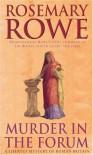 Murder in the Forum - Rosemary Rowe