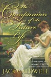 The Companion of His Future Life - Jack Caldwell