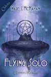 Flying Solo - Wade J. McMahan