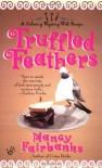Truffled Feathers - Nancy Fairbanks