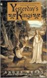 Yesterday's Kings - Angus Wells