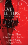 Love Letters Volume 1: Obeying Desire - Ginny Glass, Christina Thacher, Emily Cale