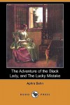 The Adventure of the Black Lady, and the Lucky Mistake (Dodo Press) - Aphra Behn