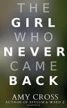 The Girl Who Never Came Back - Amy Cross