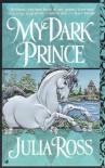 My Dark Prince - Julia Ross