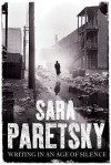 Writing in an Age of Silence - Sara Paretsky
