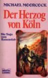 Der Herzog von Köln. Die Saga vom Runenstab. - Michael Moorcock