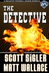 The Detective - Scott Sigler, Matt Wallace