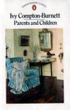 Parents and Children - Ivy Compton-Burnett