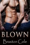 Blown - Braxton Cole