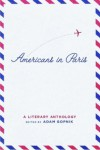 Americans in Paris: A Literary Anthology - Adam Gopnik