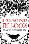 If You Go Into The Woods - David Gaughran