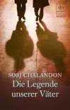 Die Legende unserer Väter: Roman - Sorj Chalandon