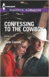 Confessing to the Cowboy - Carla Cassidy