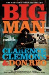 Big Man: Real Life & Tall Tales - Clarence Clemons, Bruce Springsteen, Don Reo