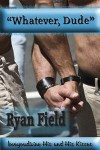 Whatever, Dude - Ryan Field